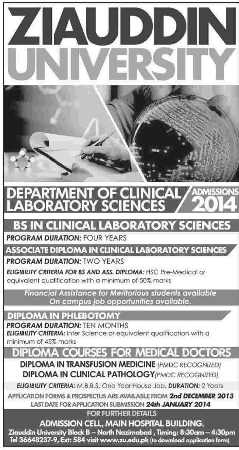 Ziauddin University ZU Karachi Admission Notice 2013 for BS In Medical Technology (Clinical Laboratory Sciences) , Diploma In Clinical Laboratory Sciences , Diploma In Phlebotomy , Diploma In Transfusion Medicine , Diploma In Clinical Pathology (DCP)